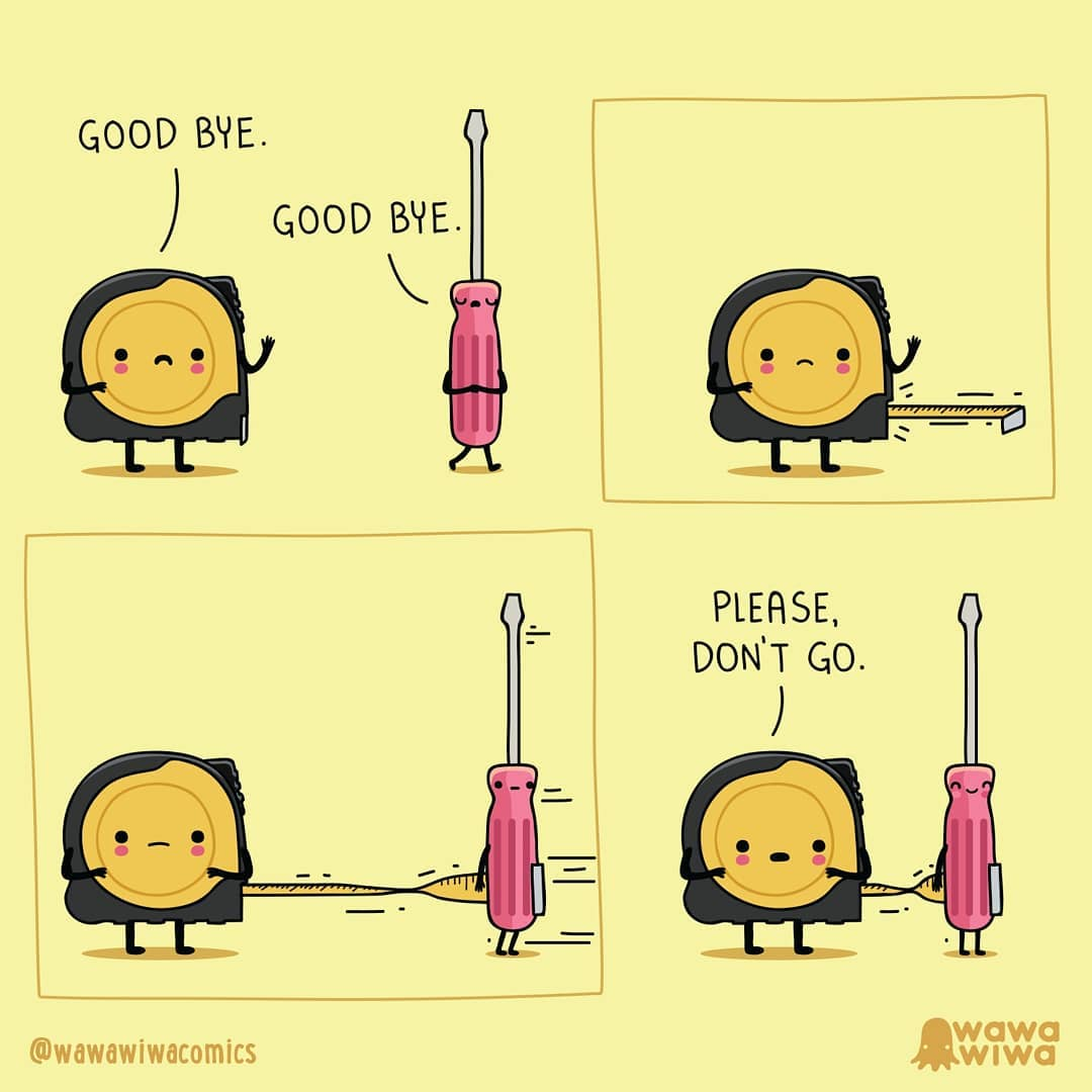 comic of a tape measure begging the screw driver to stay